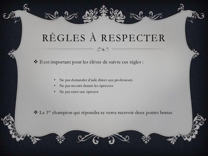 Règles à respecter<br />Il est important pour les élèves de suivre ces règles :<br />Ne pas demander d'aide direct aux pro...