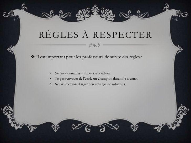 Règles à respecter<br />Il est important pour les professeurs de suivre ces règles :<br />Ne pas donner les solutions aux ...