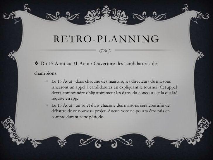 Retro-planning<br />Du 15 Aout au 31 Aout : Ouverture des candidatures des champions<br />Le 15 Aout : dans chacune des ma...