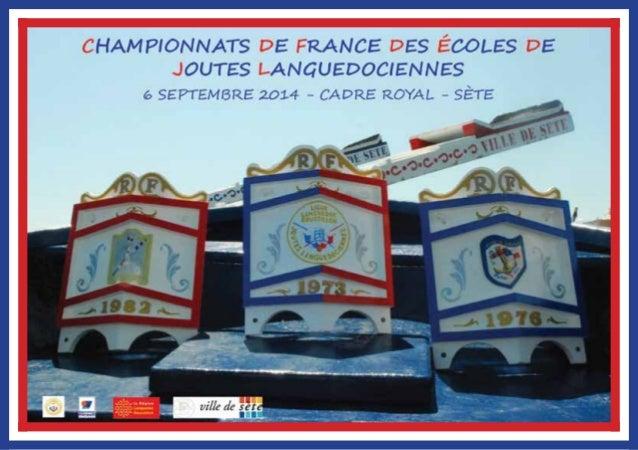 Le Mot des Présidents  Les championnats de France des écoles de joutes languedociennes sont de  retour à Sète. Avec l'aide...