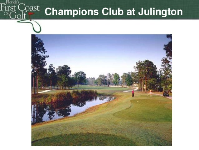 Champions Club at Julington Creek  Florida's First Coast of Golf