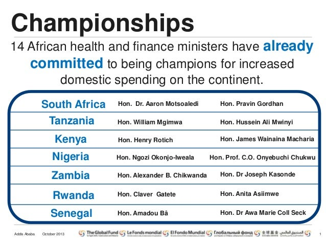 Championships 14 African health and finance ministers have already committed to being champions for increased domestic spe...