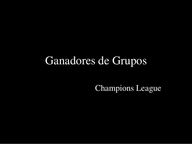 Ganadores de Grupos Champions League