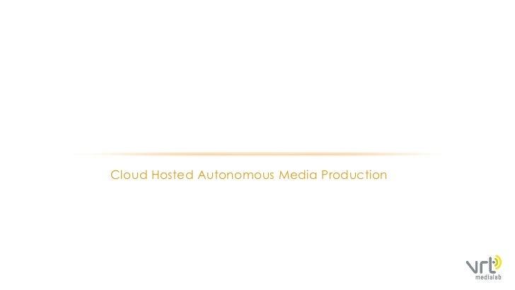 CHAMPCloud Hosted Autonomous Media Production