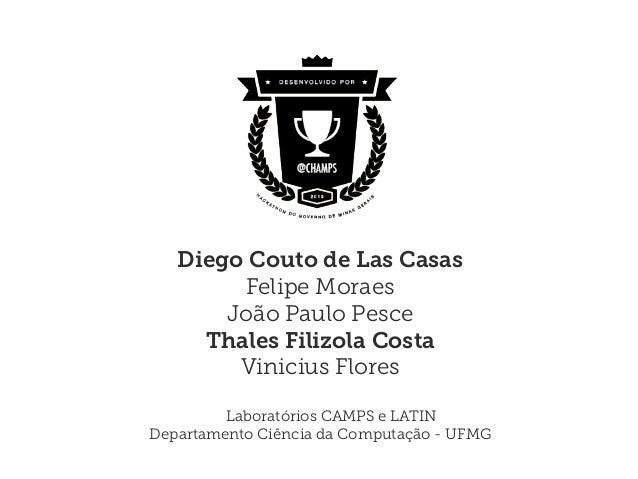 Diego Couto de Las Casas Felipe Moraes João Paulo Pesce Thales Filizola Costa Vinicius Flores Laboratórios CAMPS e LATIN D...