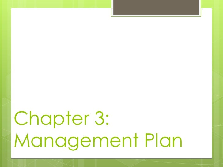 Chapter 3:Management Plan
