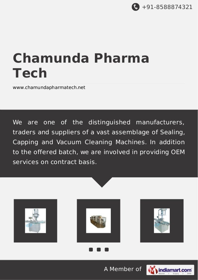 +91-8588874321 A Member of Chamunda Pharma Tech www.chamundapharmatech.net We are one of the distinguished manufacturers, ...