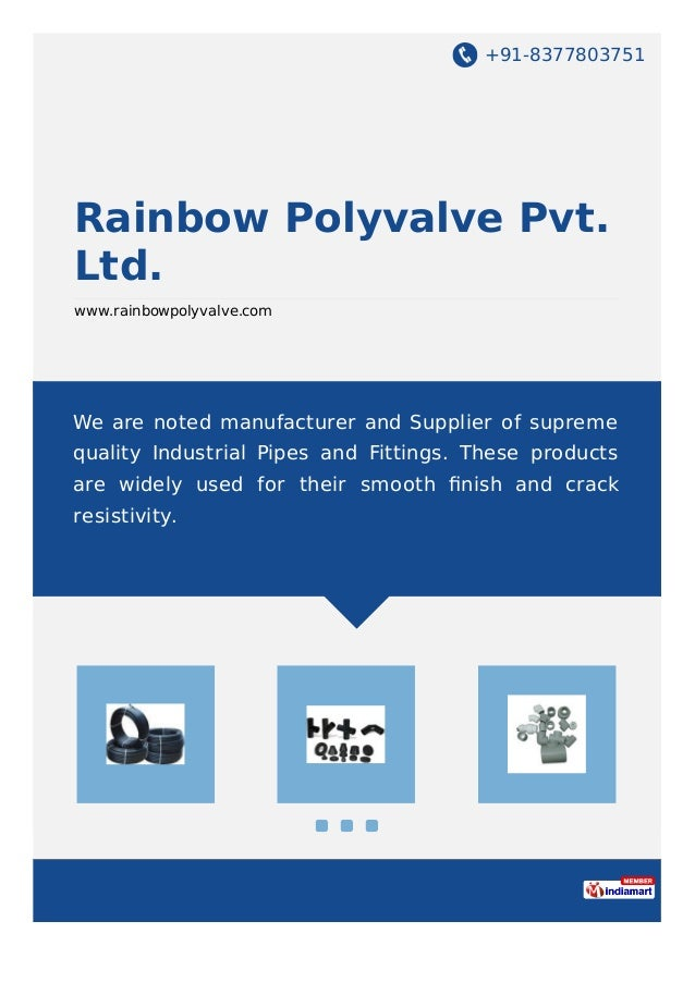 +91-8377803751 Rainbow Polyvalve Pvt. Ltd. www.rainbowpolyvalve.com We are noted manufacturer and Supplier of supreme qual...