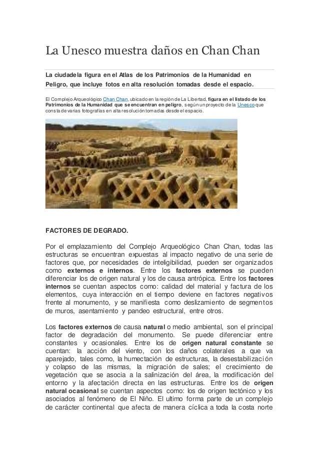 La Unesco muestra daños en Chan Chan La ciudadela figura en el Atlas de los Patrimonios de la Humanidad en Peligro, que in...