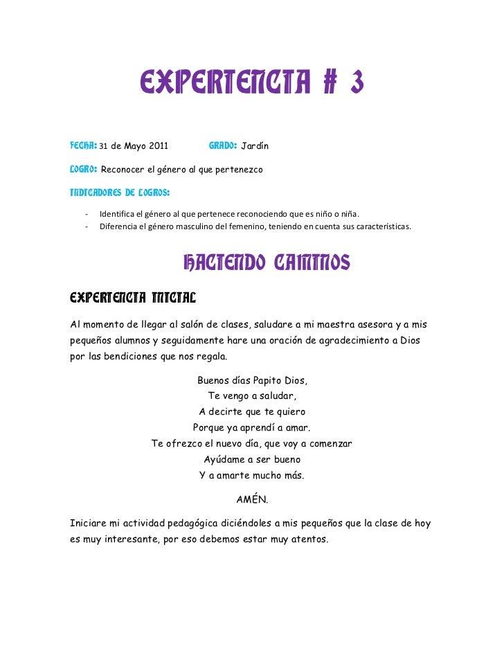 EXPERIENCIA # 3<br />FECHA: 31 de Mayo 2011                    GRADO: Jardín<br />LOGRO: Reconocer el género al que perten...