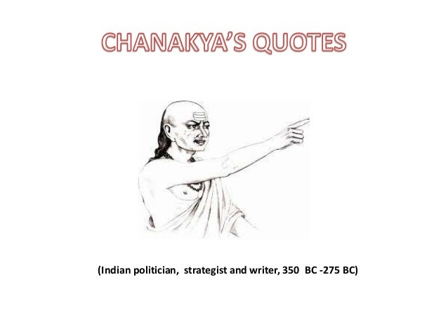 (Indian politician, strategist and writer, 350 BC -275 BC)