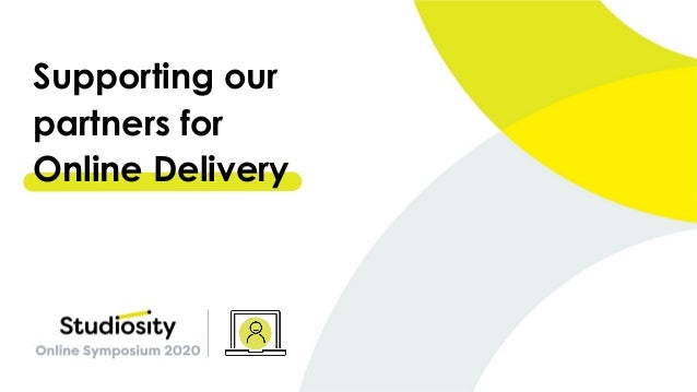 Supporting our partners for Online Delivery