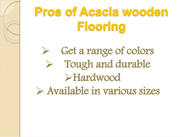 Pros And Cons Of Acacia Flooring