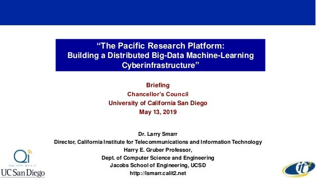 """""""The Pacific Research Platform: Building a Distributed Big-Data Machine-Learning Cyberinfrastructure"""" Briefing Chancellor'..."""