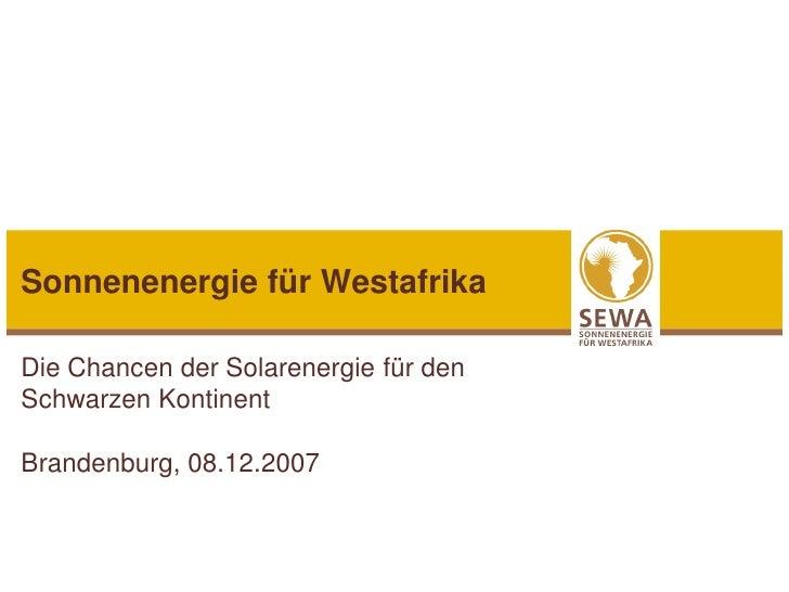 Sonnenenergie für Westafrika  Die Chancen der Solarenergie für den Schwarzen Kontinent  Brandenburg, 08.12.2007