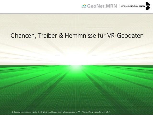 © Kompetenzzentrum Virtuelle Realität und Kooperatives Engineering w. V. – Virtual Dimension Center VDC  Chancen, Treiber ...