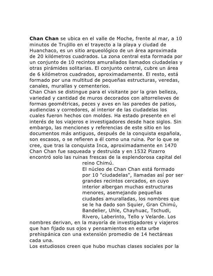 Chan Chan se ubica en el valle de Moche, frente al mar, a 10minutos de Trujillo en el trayecto a la playa y ciudad deHuanc...