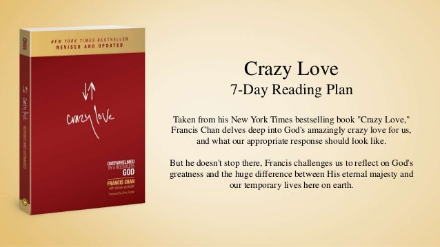 Crazy Love Reading Plan - By Francis Chan