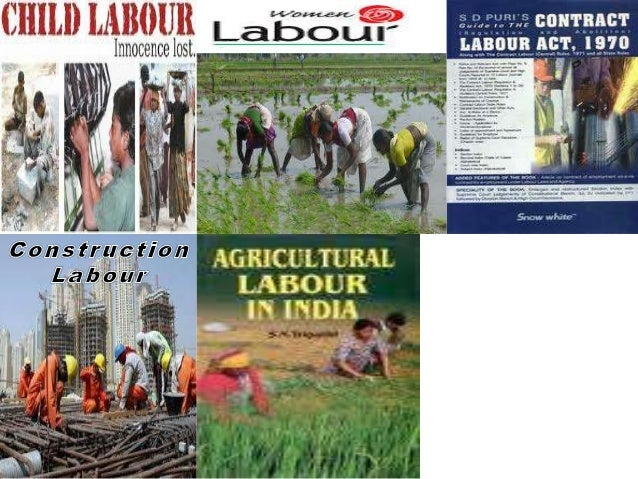Welfare of Special Categories of Labour • Child Labour • Female Labour • Contract Labour • Construction Labour • Agricultu...