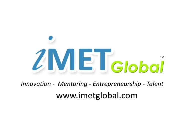 What's iMET?iMET Global Community Initiative: VISION 2015iMET is set to be a Global Community to Develop,Promote & Encoura...