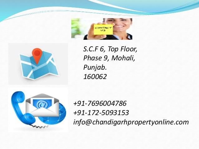 S.C.F 6, Top Floor, Phase 9, Mohali, Punjab. 160062 +91-7696004786 +91-172-5093153 info@chandigarhpropertyonline.com
