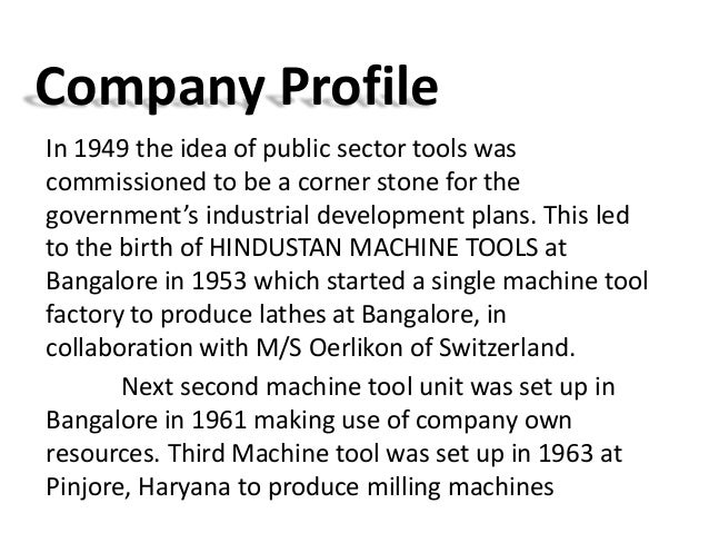 machine tool div hmt training Hindustan aeronautics limited (hal) came into existence on 1st october 1964 the company was formed by the merger of hindustan aircraft limited with aeronautics india limited and aircraft manufacturing depot, kanpur.