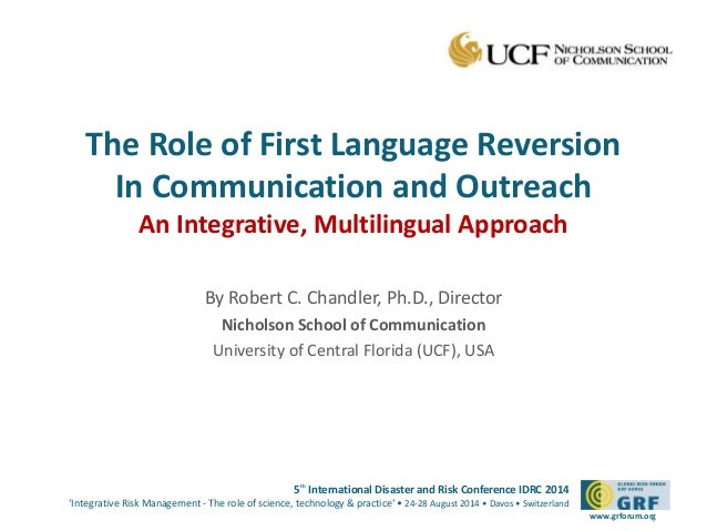 The Role of First Language Reversion  In Communication and Outreach  An Integrative, Multilingual Approach  By Robert C. C...
