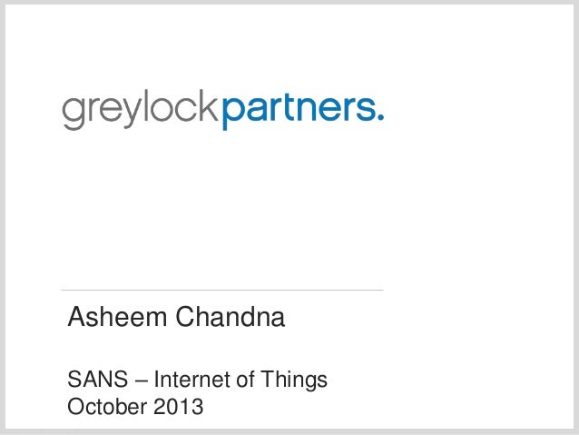 Asheem Chandna SANS – Internet of Things October 2013
