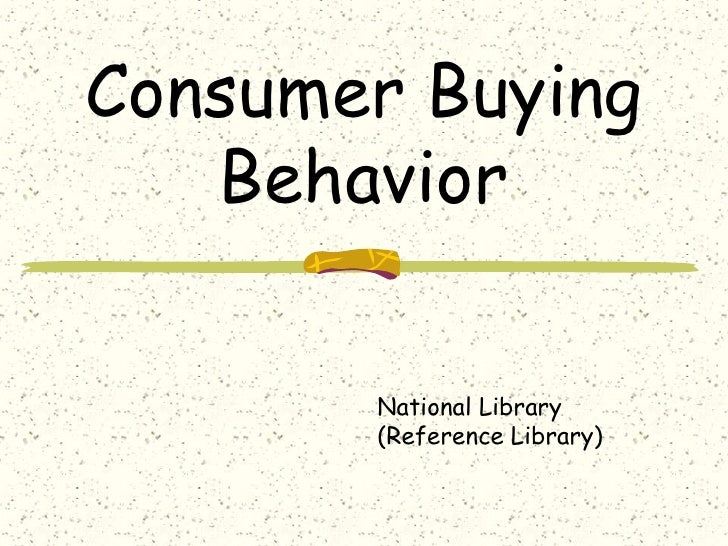 Consumer Buying Behavior<br />National Library<br />(Reference Library) <br />