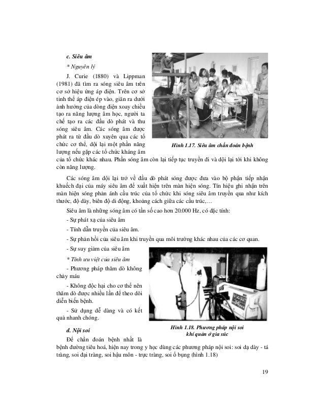 19 c. Siêu âm * Nguyên lý J. Curie (1880) và Lippman (1981) đã tìm ra sóng siêu âm trên cơ s hi u ng áp đi n. Trên cơ s ti...