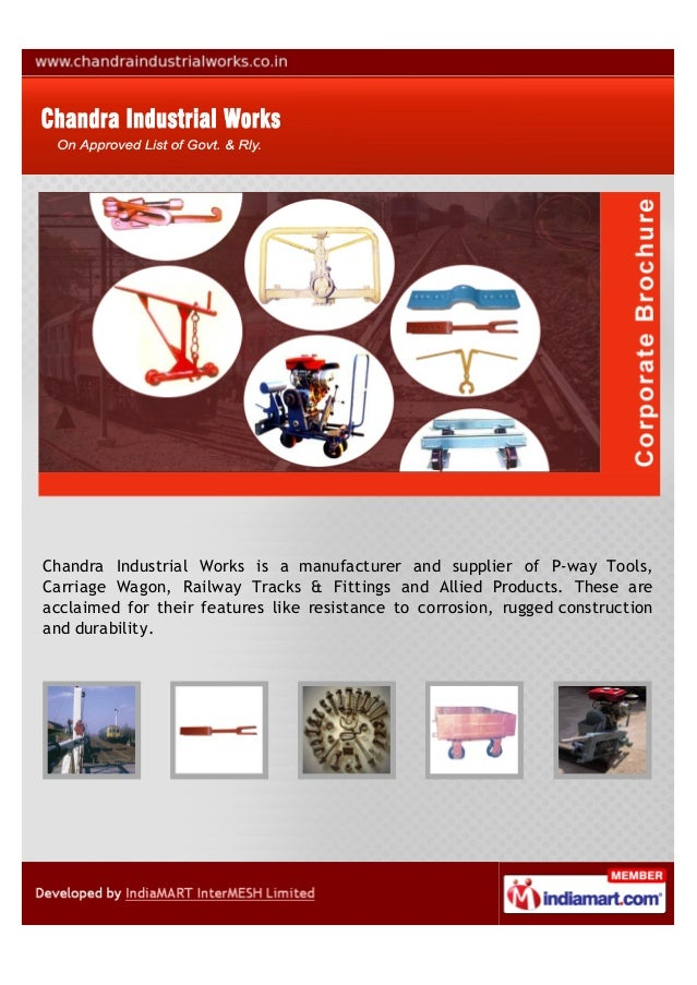 Chandra Industrial Works is a manufacturer and supplier of P-way Tools,Carriage Wagon, Railway Tracks & Fittings and Allie...