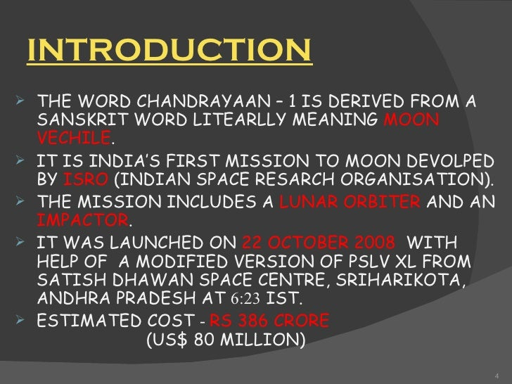advantages of chandrayaan Pressing the advantage, soviet union launched sputnik iii on 3 november 1957  whose payload included a stray female dog laika who was picked from the.