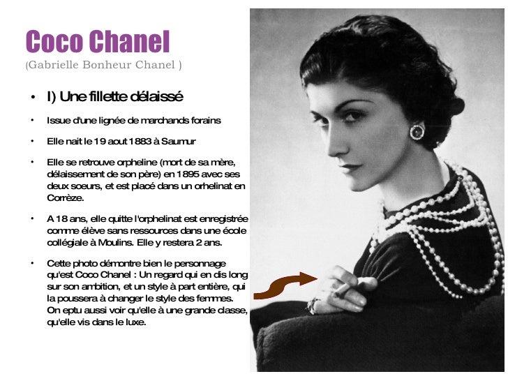Coco Chanel ( Gabrielle Bonheur Chanel ) <ul><li>I) Une fillette délaissé </li></ul><ul><li>Issue d'une lignée de marchand...