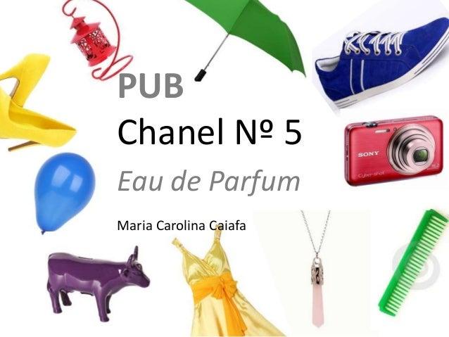 PUB  Chanel Nº 5  Eau de Parfum  Maria Carolina Caiafa