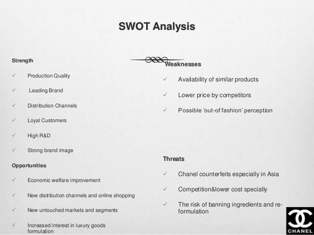 chanel strengths and weaknesses Weaknesses in the swot analysis of chanel : market growth: chanel is competing with many other premium brands which means limited market growth it is competing with louis vuitton, dior, prada, gucci , versace, hermès and h&m being a premium segment gives a very little room for expansion.