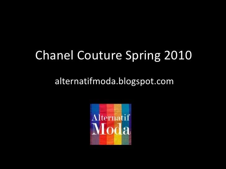 ChanelCoutureSpring 2010<br />alternatifmoda.blogspot.com<br />