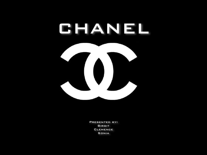 CHANEL      Presented by:      Birgit     Clemence       Sonia