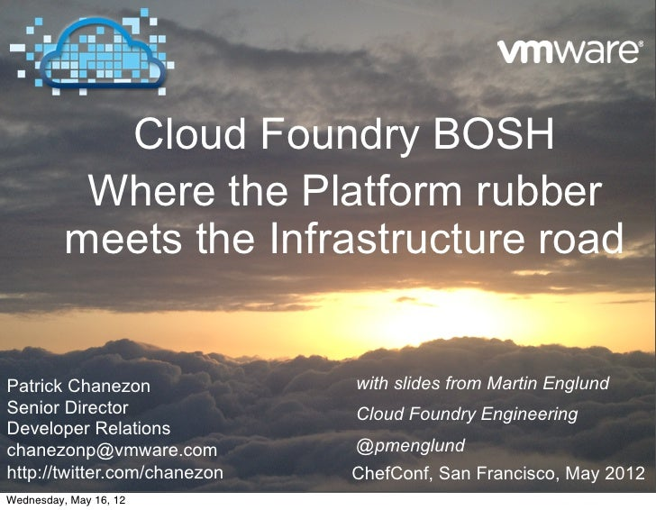Cloud Foundry BOSH           Where the Platform rubber          meets the Infrastructure roadPatrick Chanezon             ...
