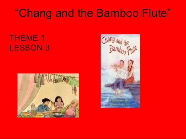 """""""Chang and the Bamboo Flute""""THEME 1LESSON 3"""