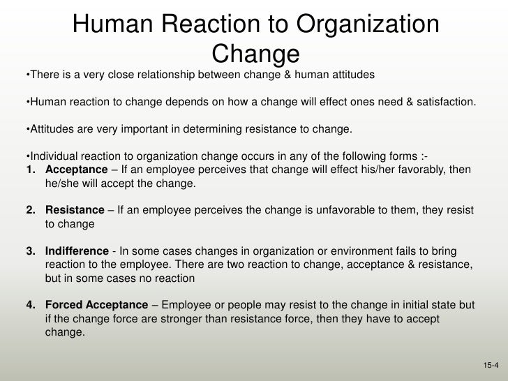 explain possible human and financial effects of change upon people departments and an organisation The business impact of change management the effect of an organizational change can include items such as the salaries for the time period people are on the.