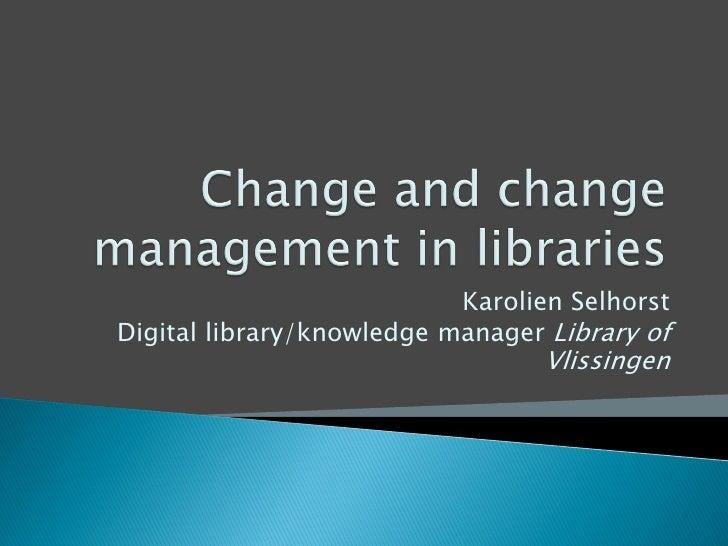 Karolien Selhorst Digital library/knowledge manager Library of                                   Vlissingen
