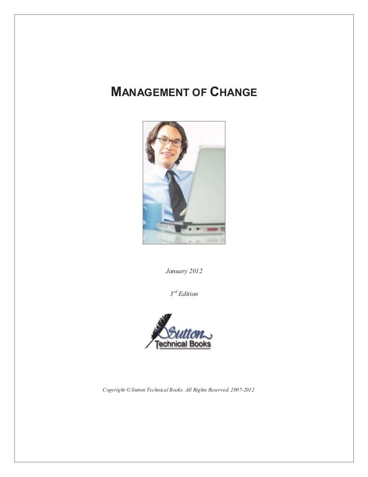 MANAGEMENT OF CHANGE                           January 2012                             3rd EditionCopyright © Sutton Tech...