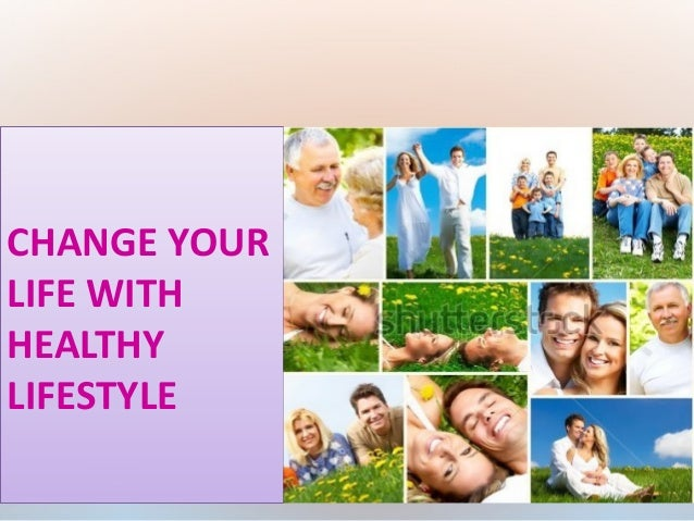 CHANGE YOURLIFE WITHHEALTHYLIFESTYLE