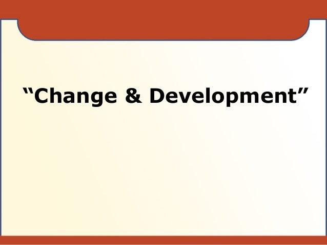 """Change & Development"""