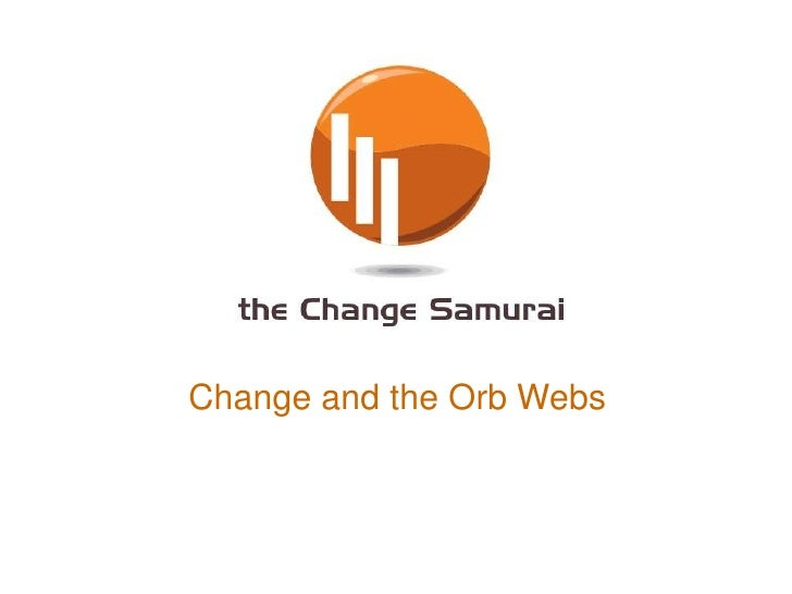 Change and the Orb Webs<br />