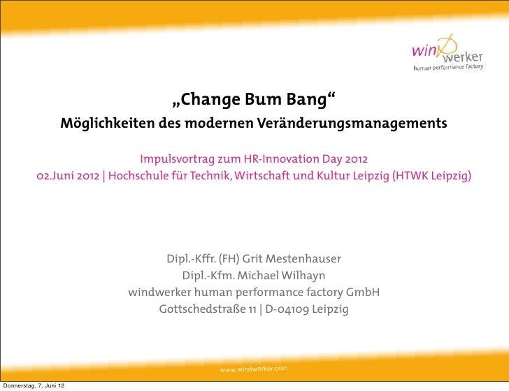 """""""Change Bum Bang""""                    Möglichkeiten des modernen Veränderungsmanagements                               Impu..."""