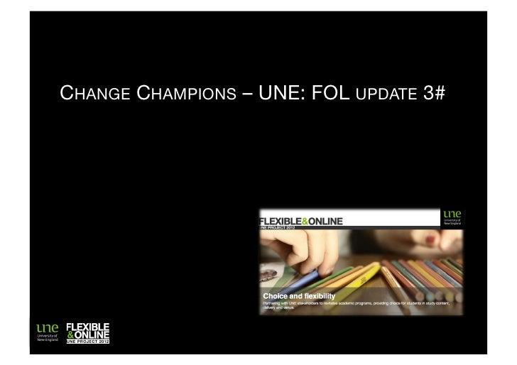 CHANGE CHAMPIONS – UNE: FOL UPDATE 3#