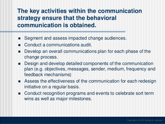 The key activities within the communication strategy ensure that the behavioral communication is obtained.          ...