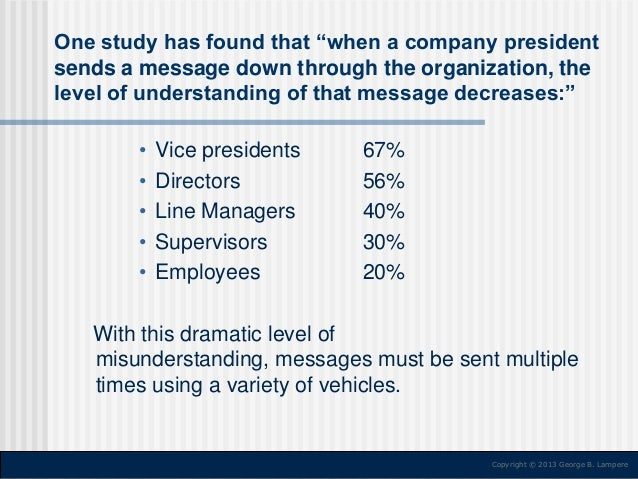 """One study has found that """"when a company president sends a message down through the organization, the level of understandi..."""