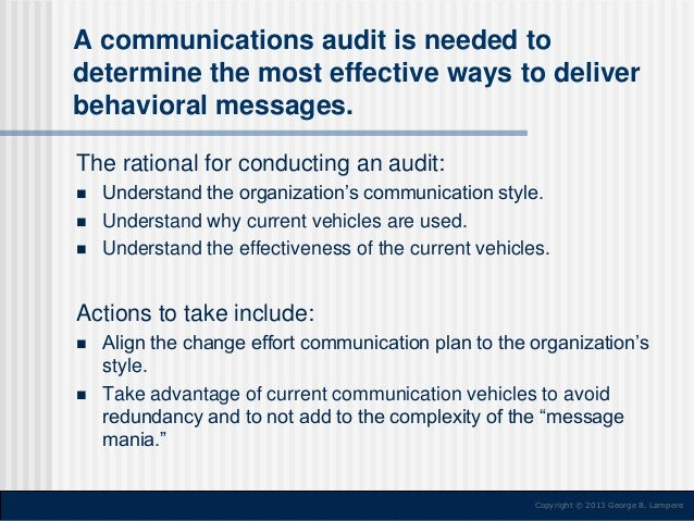 A communications audit is needed to determine the most effective ways to deliver behavioral messages. The rational for con...